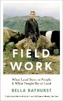 Field Work: What Land Does to People ...
