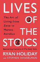 Lives of the Stoics: The Art of ...