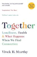 Together: Loneliness, Health and What...