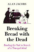 Breaking Bread with the Dead: Reading...