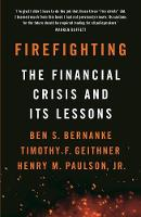 Firefighting: The Financial Crisis ...