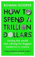 How to Spend a Trillion Dollars:...