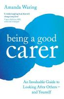Being A Good Carer: An Invaluable...