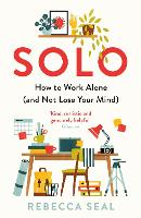 Solo: How to Work Alone (and Not Lose...