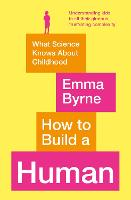 How to Build a Human: The Art of...