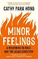 Minor Feelings: A Reckoning on Race...