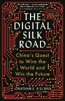 The Digital Silk Road: China's Quest...