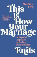 This is How Your Marriage Ends: A...