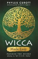 Wicca Made Easy: Awaken the Divine...