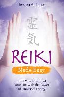 Reiki Made Easy: Heal Your Body and...