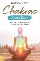 Chakras Made Easy: Seven Keys to...