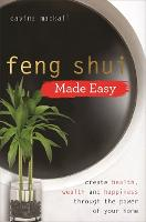 Feng Shui Made Easy: Create Health,...