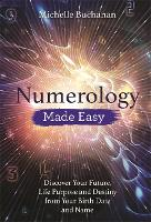 Numerology Made Easy: Discover Your...