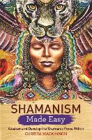 Shamanism Made Easy: Awaken and...