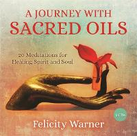 A Journey with Sacred Oils: 20...