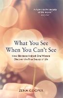 What You See When You Can't See: How...