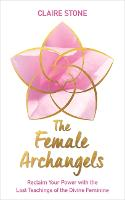 The Female Archangels: Reclaim Your...