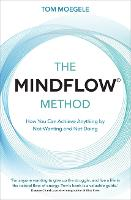 The MINDFLOW (c) Method: How You Can...