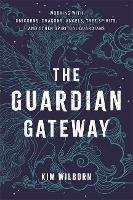 The Guardian Gateway: Working with...