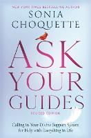 Ask Your Guides: Calling in Your...