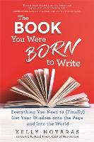 The Book You Were Born to Write:...