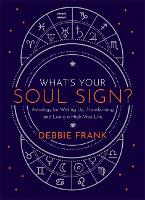 What's Your Soul Sign?: Astrology for...