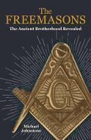 The Freemasons: The Ancient...