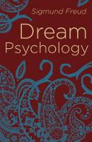 Dream Psychology: Psychoanalysis for...