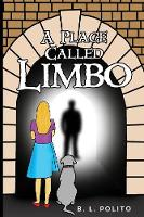 A Place Called Limbo: Book One