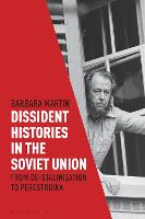 Dissident Histories in the Soviet...