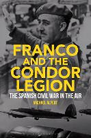 Franco and the Condor Legion: The...