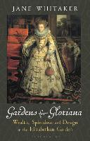 Gardens for Gloriana: Wealth,...