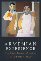 The Armenian Experience: From Ancient...
