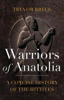 Warriors of Anatolia: A Concise...