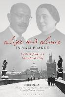 Life and Love in Nazi Prague: Letters...