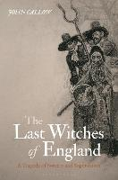 The Last Witches of England: A ...