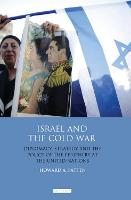 Israel and the Cold War: Diplomacy,...