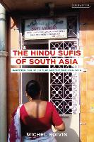 The Hindu Sufis of South Asia:...