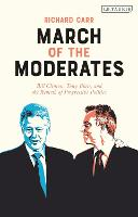 March of the Moderates: Bill Clinton,...