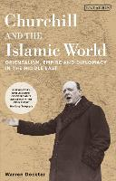 Churchill and the Islamic World:...
