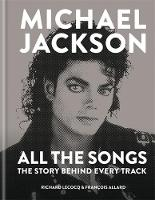 Michael Jackson: All the Songs: The...