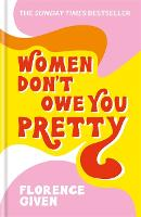 Women Don't Owe You Pretty: The debut...