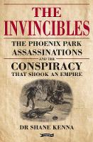 The Invincibles: The Phoenix Park...