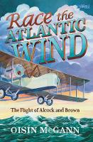 Race the Atlantic Wind: The Flight of...