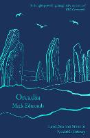Orcadia: Land, Sea and Stone in...