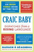 Craic Baby: Dispatches from a Rising...