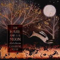 The Hare and the Moon: A Calendar of...