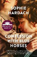 Confession with Blue Horses:...
