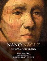 Nano Nagle: The Life and the Legacy