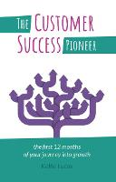 The Customer Success Pioneer: The...